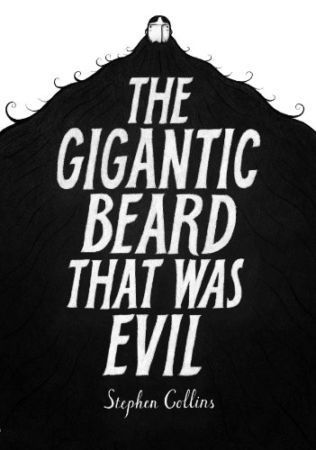 9780224096287: The Gigantic Beard That Was Evil