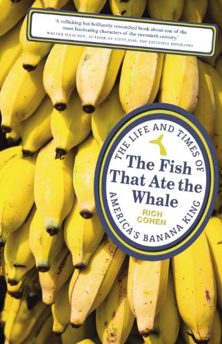 9780224096577: The Fish that Ate the Whale: The Life and Times of America's Banana King