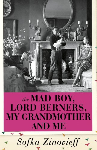 9780224096591: The Mad Boy, Lord Berners, My Grandmother And Me