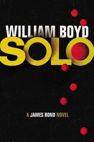 9780224097482: Solo. A James Bond Novel