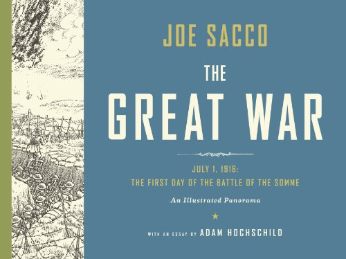9780224097710: The Great War: The First Day of the Battle of the Somme (An Illustrated Panorama)