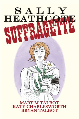 9780224097864: Sally Heathcote: Suffragette
