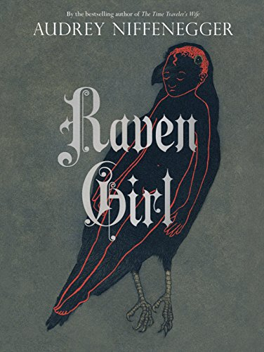 Raven Girl-SIGNED, DATED & LOCATED FIRST PRINTING: Niffenegger, Audrey