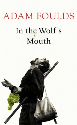 In the Wolf's Mouth: Adam Foulds