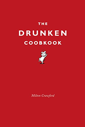 9780224098472: The Drunken Cookbook
