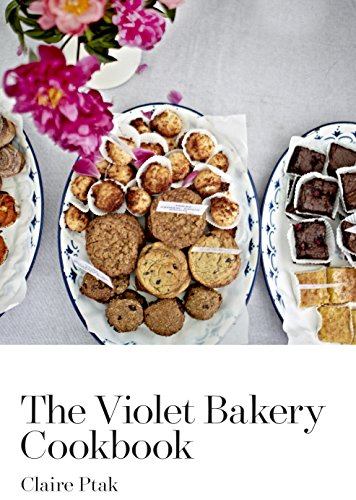 9780224098502: The Violet Bakery Cookbook