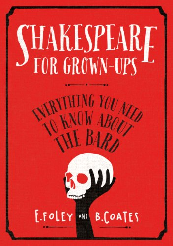 9780224098557: Shakespeare for Grown-ups: Everything you Need to Know about the Bard