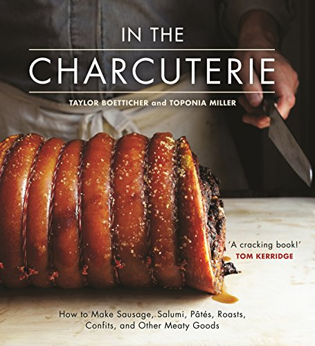9780224098830: In the Charcuterie: Making Sausage, Salumi, Pates, Roasts, Confits, and Other Meaty Goods