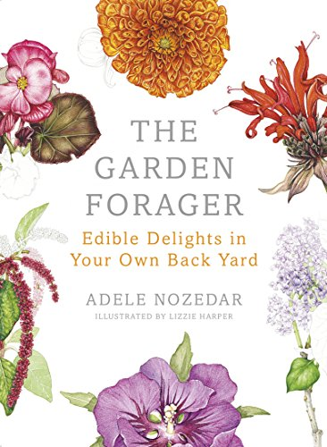 9780224098892: The Garden Forager: Edible Delights in your Own Back Yard