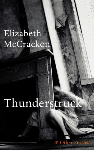 9780224099523: Thunderstruck & Other Stories