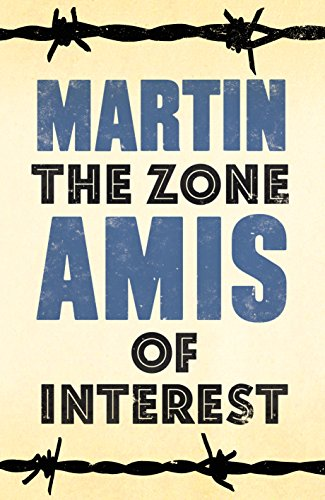 Zone of Interest, The: Amis, Martin