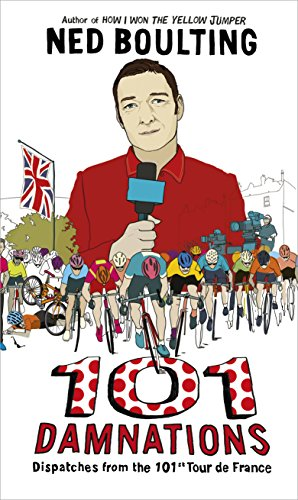 9780224099936: 101 Damnations: Dispatches from the 101st Tour de France