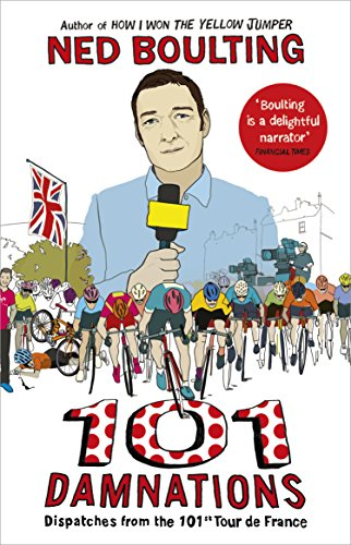 9780224099943: 101 Damnations: Dispatches from the 101st Tour de France