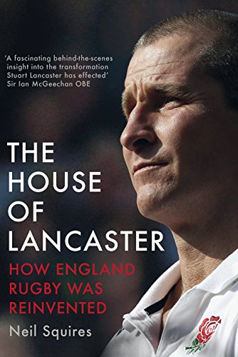9780224100007: The House of Lancaster: How England Rugby was Reinvented
