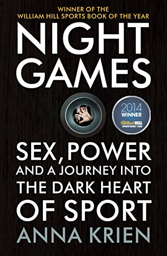 9780224100021: Night Games: Sex, Power and a Journey into the Dark Heart of Sport