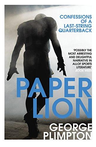 9780224100229: Paper Lion: Confessions of a last-string quarterback