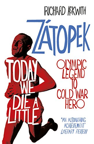 9780224100359: Today We Die a Little: Emil Zátopek, Olympic Legend to Cold War Hero