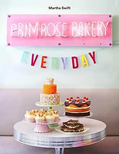 9780224100762: Primrose Bakery Everyday