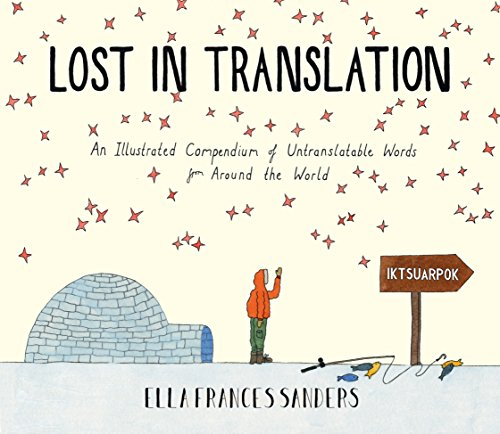 9780224100809: Lost in Translation: An Illustrated Compendium of Untranslatable Words