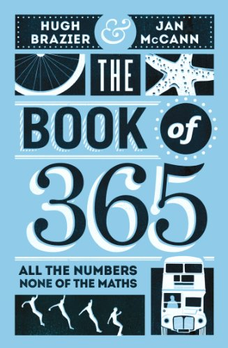 9780224100823: The Book of 365: All the Numbers, None of the Maths