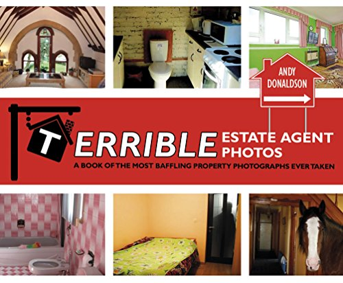 9780224100915: Terrible Estate Agent Photos: A Book of the Most Baffling Property Photographs Ever Taken