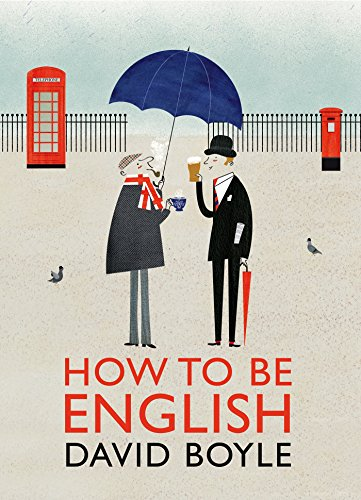 9780224100977: How to Be English