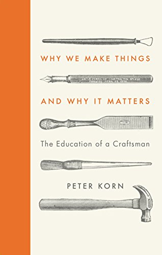 9780224101097: Why We Make Things and Why it Matters: The Education of a Craftsman