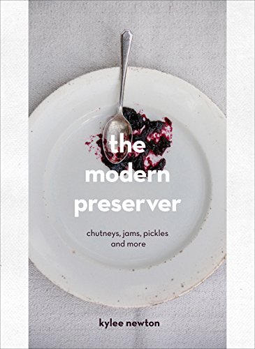 9780224101165: The Modern Preserver: Chutneys, pickles, jams and more