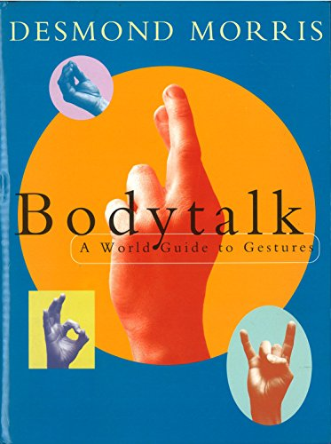 9780224101394: Bodytalk: A World Guide to Gestures