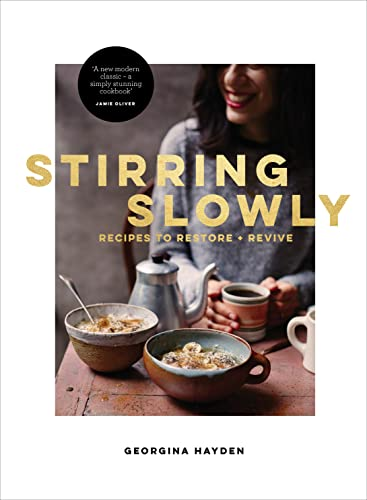 9780224101653: Stirring Slowly: Recipes to Restore and Revive