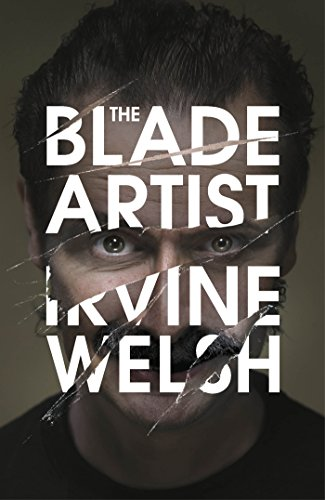THE BLADE ARTIST - SIGNED FIRST EDITION: WELSH Irvine