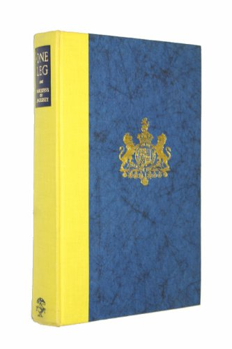 One-Leg The Life and Letters of Henry William Paget First Marquess of Anglesey K: The Marquess of ...