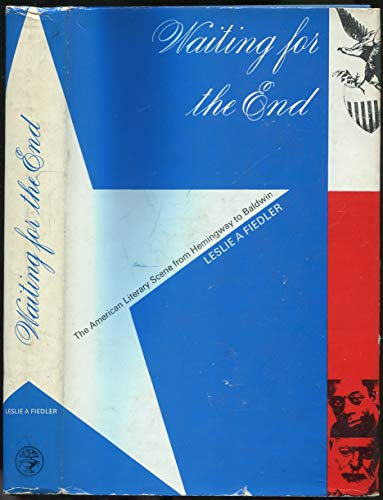 9780224600941: Waiting for the End: the American Literary Scene From Hemingway to Baldwin