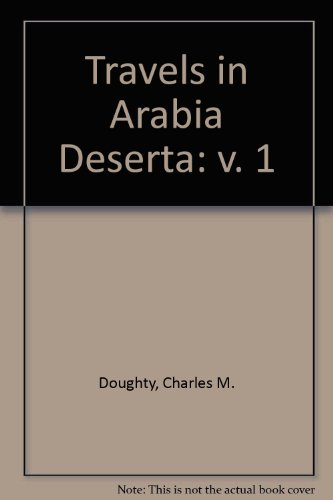 9780224601863: Travels in Arabia Deserta: v. 1