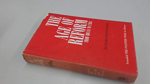 9780224602877: THE AGE OF REFORM FROM BRYAN TO F.D.R.