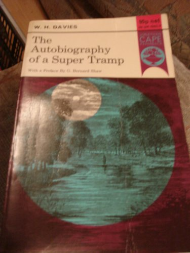 The Autobiography of a Super Tramp: William Henry Davies,