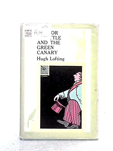 9780224604475: Doctor Dolittle and the Green Canary
