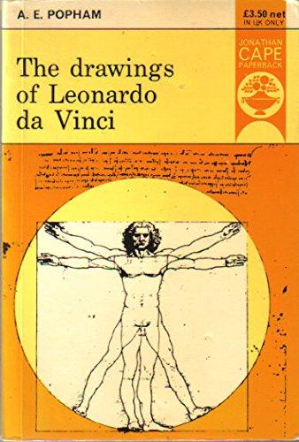 The Drawings of Leonardo da Vinci: Arthur Ewart Popham,