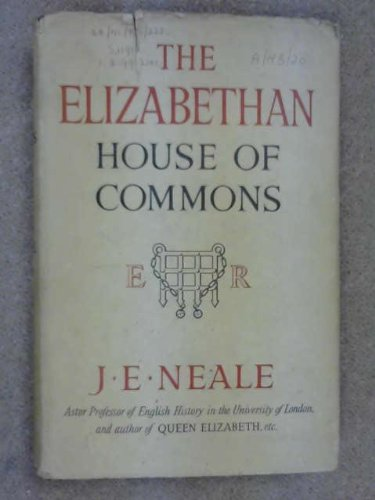 9780224605144: Elizabethan House of Commons