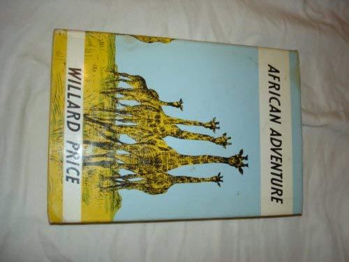 9780224606264: African Adventure