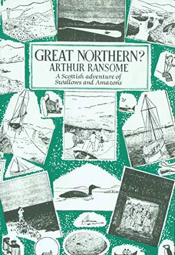 9780224606424: GREAT NORTHERN? A Swallows and Amazons Book