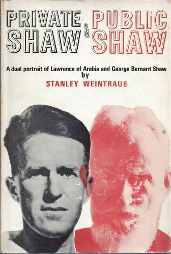 9780224607643: Private Shaw and Public Shaw: A Dual Portrait of Lawrence of Arabia and G. B. S.