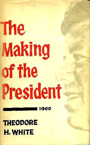9780224607803: The Making of the President 1960