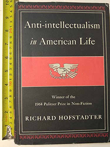 9780224608596: Anti-intellectualism in American Life