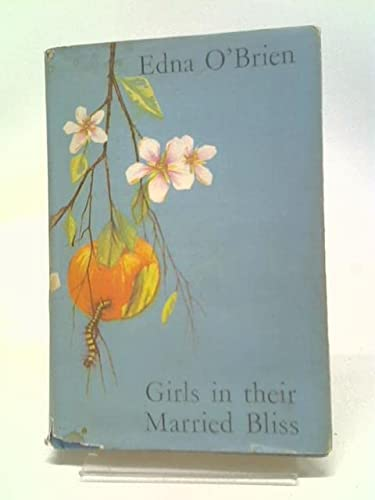 9780224609043: Girls in Their Married Bliss