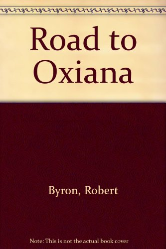 9780224610681: The Road To Oxiana