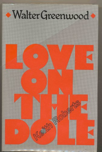 9780224611008: Love on the Dole
