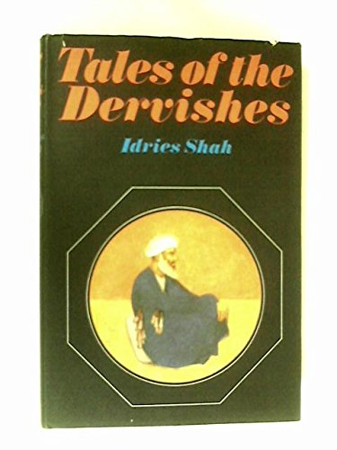 9780224612173: Tales of the Dervishes: Teaching Stories of the Sufi Masters over the Past Thousand Years