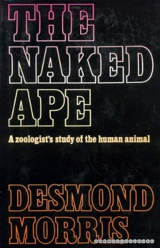 9780224612418: The NAKED APE.