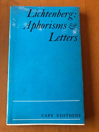 9780224612876: Aphorisms and Letters (Cape Editions)